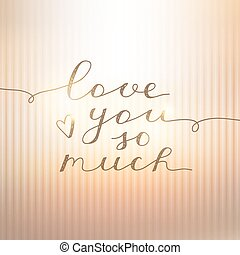 love you so much, vector lettering on gold striped...