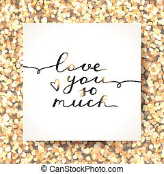 love you so much, vector lettering on sparkles background in...