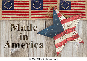 Made in America message, USA patriotic old Betsy Ross flag,...