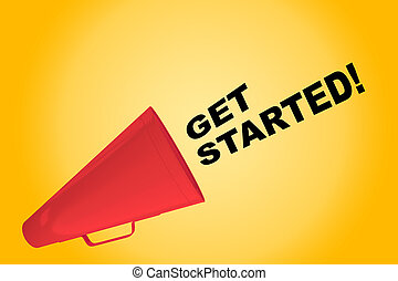 Get Started! concept - 3D illustration of 'GET STARTED!'...