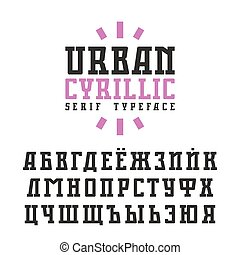 Cyrillic serif font in urban style. Isolated on white...