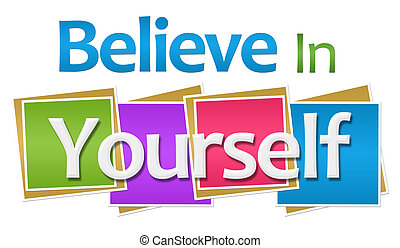 Believe In Yourself Colorful Squares - Believe in yourself...