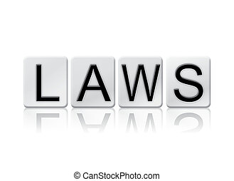 Laws Isolated Tiled Letters Concept and Theme - The word...