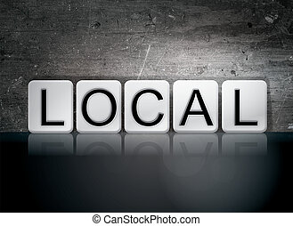 """Local Tiled Letters Concept and Theme - The word """"Local""""..."""
