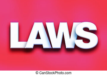 """Laws Concept Colorful Word Art - The word """"Laws"""" written in..."""