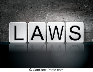"Laws Tiled Letters Concept and Theme - The word ""Laws""..."