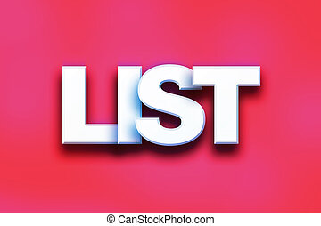 """List Concept Colorful Word Art - The word """"List"""" written in..."""