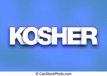 "Kosher Concept Colorful Word Art - The word ""Kosher"" written..."