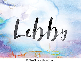 Lobby Colorful Watercolor and Ink Word Art - The word...