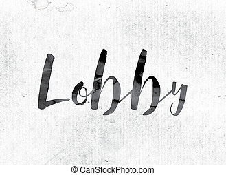 """Lobby Concept Painted in Ink - The word """"Lobby"""" concept and..."""
