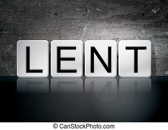 "Lent Tiled Letters Concept and Theme - The word ""Lent""..."