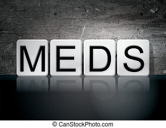 "Meds Tiled Letters Concept and Theme - The word ""Meds""..."