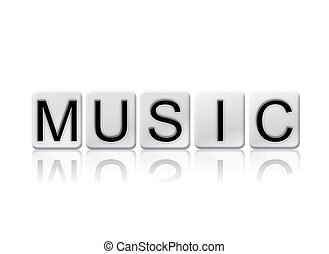 Music Isolated Tiled Letters Concept and Theme - The word...