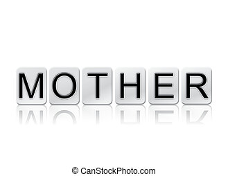 Mother Isolated Tiled Letters Concept and Theme - The word...