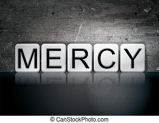 "Mercy Tiled Letters Concept and Theme - The word ""Mercy""..."