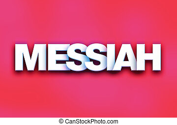 """Messiah Concept Colorful Word Art - The word """"Messiah""""..."""