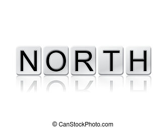 North Isolated Tiled Letters Concept and Theme - The word...