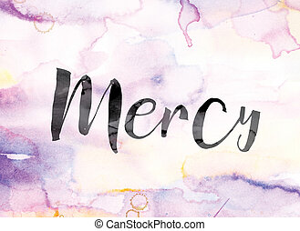 Mercy Colorful Watercolor and Ink Word Art - The word...