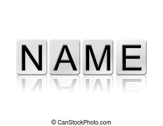 Name Isolated Tiled Letters Concept and Theme