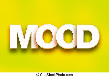 """Mood Concept Colorful Word Art - The word """"Mood"""" written in..."""