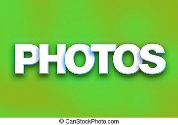"""Photos Concept Colorful Word Art - The word """"Photos"""" written..."""