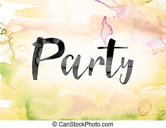 Party Colorful Watercolor and Ink Word Art - The word...