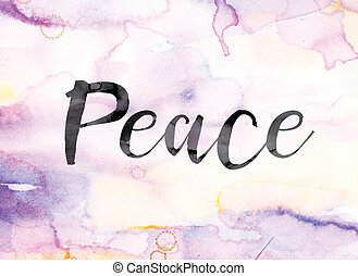 Peace Colorful Watercolor and Ink Word Art - The word...