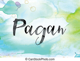 Pagan Colorful Watercolor and Ink Word Art - The word...