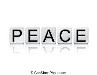 Peace Isolated Tiled Letters Concept and Theme - The word...