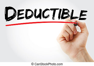 Hand writing Deductible with marker, concept background