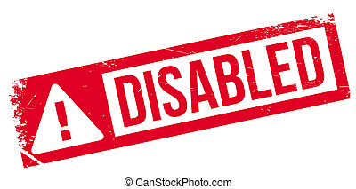 Disabled stamp - Disabled rubber stamp. Grunge design with...