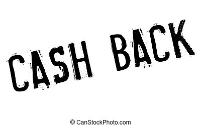 Cash back stamp. Grunge design with dust scratches. Effects...
