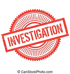 Investigation stamp. Grunge design with dust scratches....