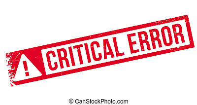 Critical error stamp - Critical error rubber stamp. Grunge...