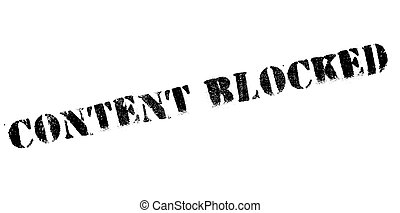 Content blocked rubber stamp. Grunge design with dust...