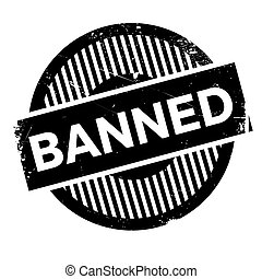 Banned stamp - Banned rubber stamp. Grunge design with dust...