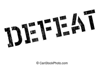 Defeat stamp. Grunge design with dust scratches. Effects can...