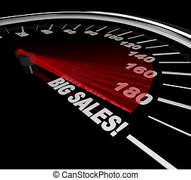 Big Sales - Words on Speedometer - The needle on a...