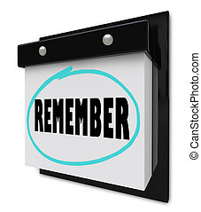 Remember - Wall Calendar - A wall calendar with tear-away...