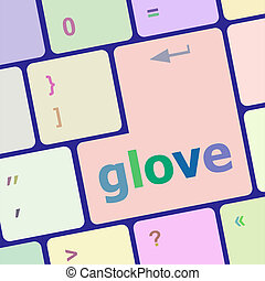 glowe word on keyboard key, notebook computer button