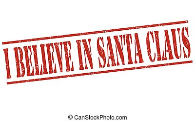 I believe in Santa Claus sign of stamp