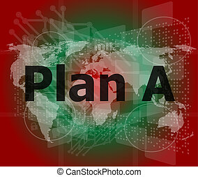 The word plan a on digital screen, business concept