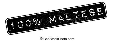 100 percent maltese rubber stamp. Grunge design with dust...