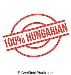 100 percent hungarian rubber stamp. Grunge design with dust...