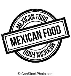 Mexican food rubber stamp. Grunge design with dust...