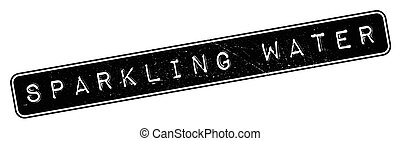 Sparkling Water rubber stamp. Grunge design with dust...