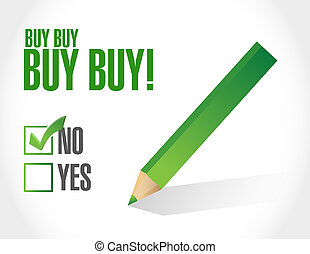 not to buy buy buy approval sign concept illustration design...