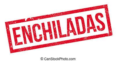 Enchiladas rubber stamp. Grunge design with dust scratches....