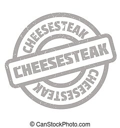 Cheesesteak rubber stamp. Grunge design with dust scratches....