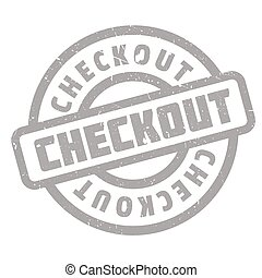 Checkout rubber stamp. Grunge design with dust scratches....
